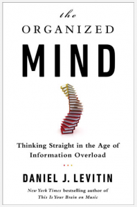 The Organized Mind by Daniel J. Levitin (2014) – Recommended Books