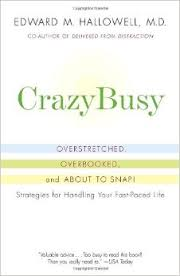 Crazy Busy by Edward M. Hallowell, MD (2007)