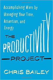 The Productivity Project by Chris Bailey (2016)