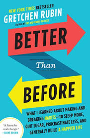 Better then Before (2015) by Gretchen Rubin