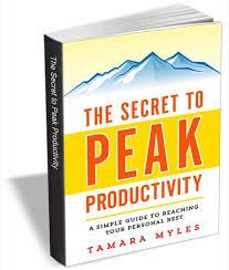 The Secret to Peak Productivity (2014) by Tamara Myles