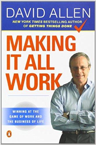 Making it All Work by David Allen (2009)