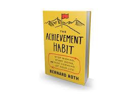 The Achievement Habit by Bernard Roth